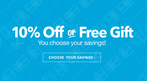 10% Off or Free Gift!