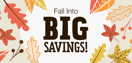 Fall Into BIG Savings