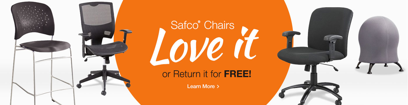Safco Chairs, love it or return it for free.