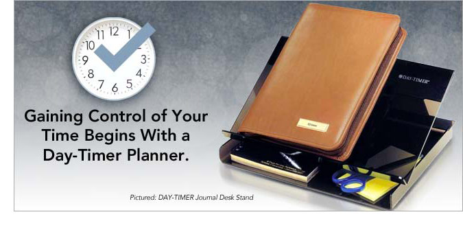 Gaining Control of Your Time Begins with a Day-Timer Planner.
