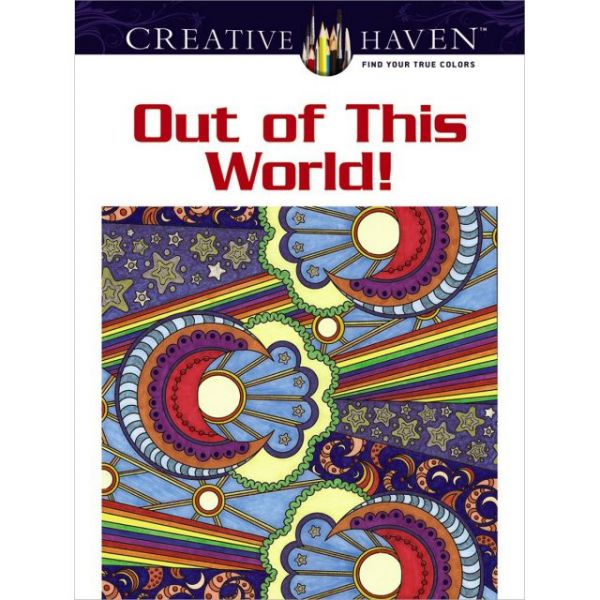 Dover Publications: Creative Haven Out Of This World Coloring Book