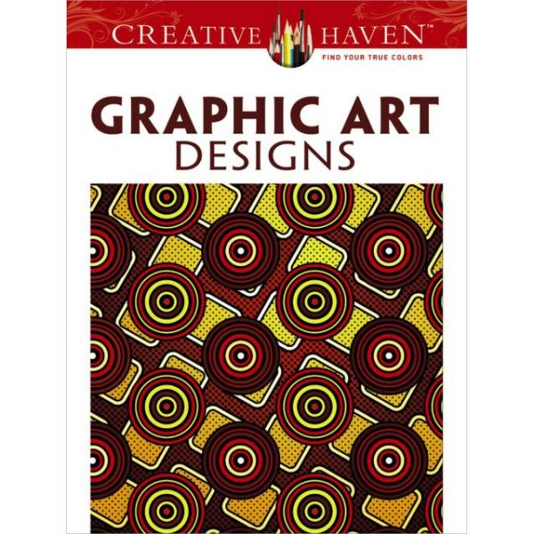 Dover Publications: Creative Haven Graphic Art Designs Coloring Book