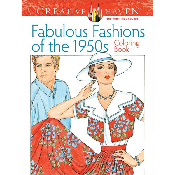 Dover Publications: Creative Haven Fabulous Fashions of the 50's Coloring Book