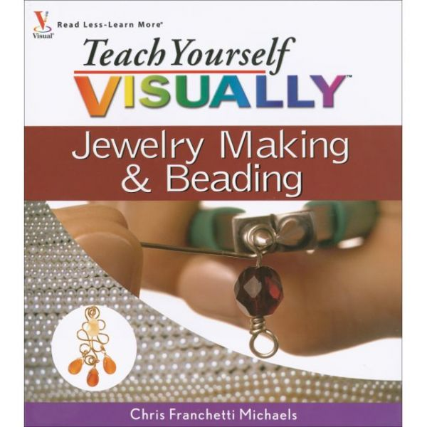 Teach Yourself Visually: Jewelry Making & Beading