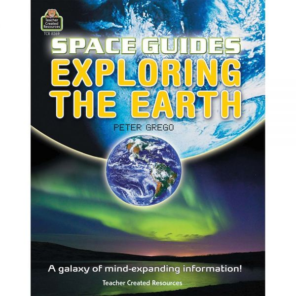 Teacher Created Resources Space Guides: Exploring the Earth Education Printed Book for Astronomy