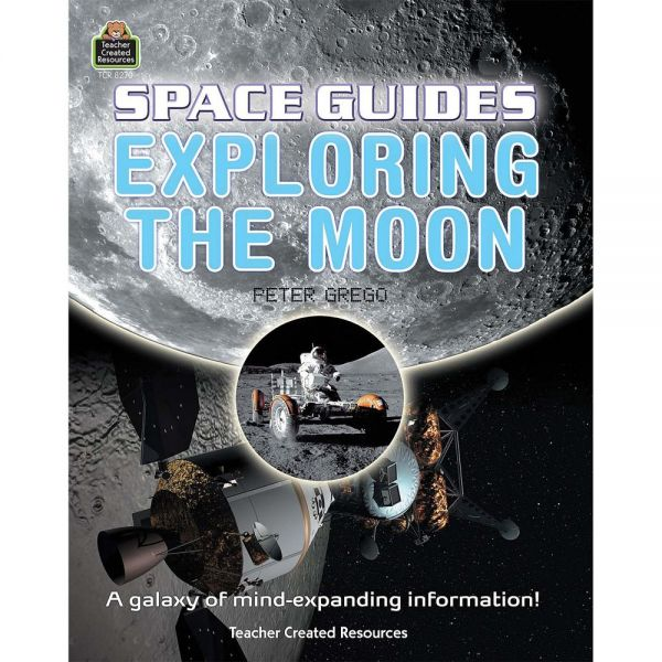 Teacher Created Resources Space Guides: Exploring the Moon Education Printed Book