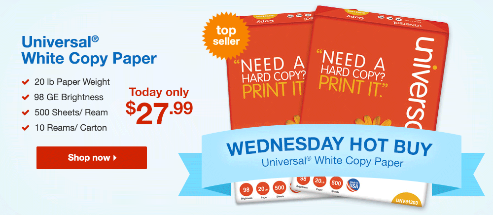 Wednesday Hot Buy - Universal White Copy Paper $27.99 - Shop Now