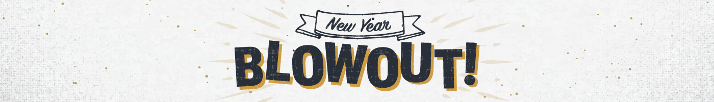 New Year Blowout